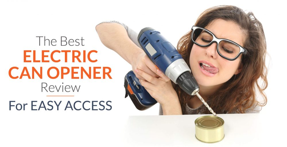 Best Electric Can Opener 2019 8 Best Electric Can Openers Review for Easy Access, Jul. 2019