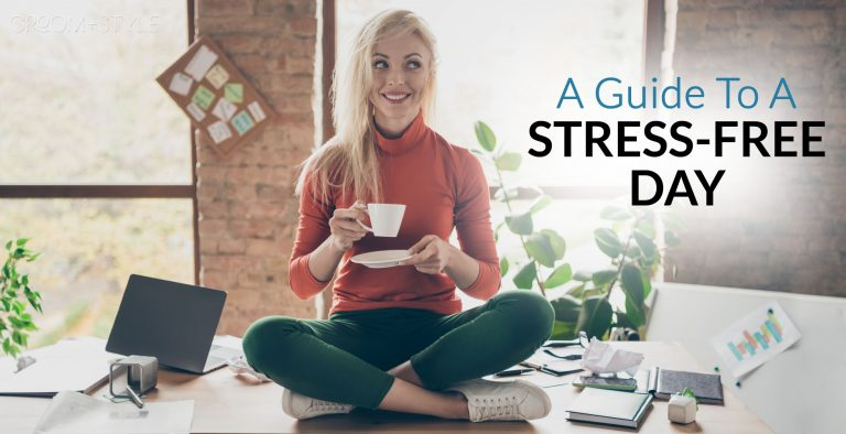 Guide To A Stress-Free Day Featured Image
